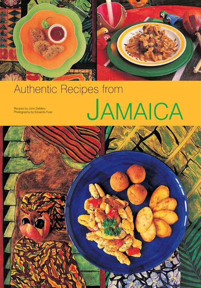 Authentic Recipes from Jamaica By Demers, John/ Fuss, Eduardo (PHT)