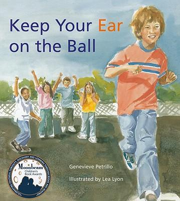 Keep Your Ear on the Ball By Petrillo, Genevieve/ Lyon, Lea (ILT)