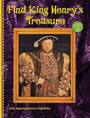 Find King Henry's Treasure By Appel, Julie/ Guglielmo, Amy